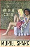 The Finishing School, Muriel Spark, 1400077397