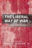 The Liberal Way of Law : Legal Perspectives, Barnidge, Robert P., 1409467392
