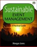 Sustainable Event Management : A Practical Guide, Jones, Meegan Lesley and Minelli, Orely, 184407739X