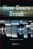 How Gears Break, Abersek, B and Flasker, J, 1853127396