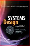 Systems Design using ARM Socs : Reliability, Maintainability, Availability and Suitability Analysis, Ateshian, Peter and Zulaica, Daniel, 0071637397