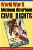 World War II and Mexican American Civil Rights, , 0292717393