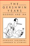The Gershwin Years, Edward Jablonski and Lawrence D. Stewart, 0306807394