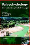 Palaeohydrology : Understanding Global Change, , 0470847395