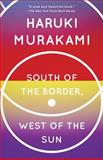 South of the Border, West of the Sun, Haruki Murakami, 0679767398