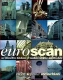 Euroscan : An Interactive Database of Modern European Architecture, McLachlan, Ewen and McLachlan, Fiona, 0750637390