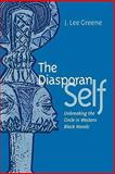 The Diasporan Self : Unbreaking the Circle in Western Black Novels, Greene, J. Lee, 0813927390