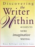 Discovering the Writer Within, Bruce Ballenger and Barry Lane, 089879739X