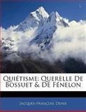 Quiétisme, Jacques François Denis, 1141757397