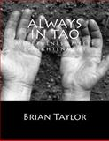 Always in Tao, Brian Taylor, 1480027391