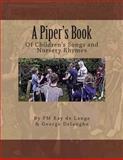 A Piper's Book of Children's Songs and Nursery Rhymes, Ray de Lange and George Delanghe, 1480197394