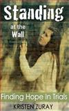 Standing at the Wall, Kristen Zuray, 1496037391