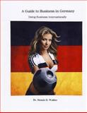 A Guide to Business in Germany, Dennis Wahler, 1500297399
