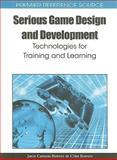 Serious Game Design and Development : Technologies for Training and Learning, Janis Cannon-bowers, 1615207392