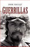 Guerrillas : War and Peace in Central America, Kruijt, Dirk, 1842777394