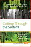 Cutting Through the Surface : Philosophical Approaches to Bioethics, , 9042027398