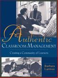 Authentic Classroom Management : Creating a Community of Learners, Larrivee, Barbara, 0205297390