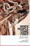 When People Come First : Critical Studies in Global Health, , 0691157391