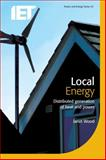 Local Energy : Distributed Generation of Heat and Power, Wood, Janet, 0863417396