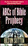 ABC's of Bible Prophecy, Hilton Sutton, 0892747390