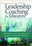 Leadership Coaching for Educators : Bringing Out the Best in School Administrators, , 1412937396
