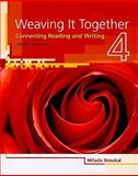 Weaving It Together : Connecting Reading and Writing, Broukal, Milada, 1424057396