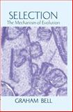 Selection : The Mechanism of Evolution, Bell, Graham, 1461377390