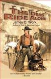 The Dead Ride Alone, James C. Work, 1477837396