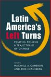 Latin America's Left Turns : Politics, Policies, and Trajectories of Change, , 1588267393