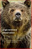 Large Carnivore Conservation : Integrating Science and Policy in the North American West, , 022610740X