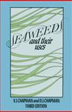Seaweeds and Their Uses, Valentine J. Chapman and D. J. Chapman, 0412157403