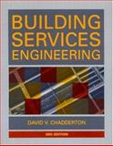 Building Services Engineering, Chadderton, David V., 0419257403