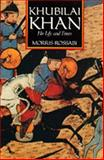 Khubilai Khan - His Life and Times 9780520067400