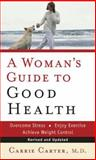 A Woman's Guide to Good Health, Carrie L. Carter, 0800787404