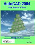 AutoCAD 2004 : One Step at a Time, Sykes, Timothy Sean, 0974657409