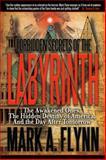 Forbidden Secrets of the Labyrinth, Mark A. Flynn, 0990497402