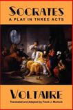 Socrates : A Play in Three Acts, Voltaire, 1434457400