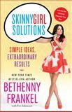 Skinnygirl Solutions, Bethenny Frankel, 145166740X