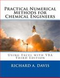Practical Numerical Methods for Chemical Engineers, Richard Harding Davis, 1502527405