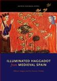 Illuminated Haggadot from Medieval Spain : Biblical Imagery and the Passover Holiday, Kogman-Appel, Katrin, 0271027401
