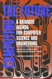 Computing the Future : A Broader Agenda for Computer Science and Engineering, National Research Council Staff and Assess the Scope and Direction of Computer Science and Technology Committee, 0309047404