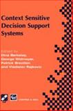 Context Sensitive Decision Support Systems : IFIP TC8 / WG8.3 International Conference on Context-Sensitive Decision Support Systems, 13-15 July 1998, Bled, Slovenia, International Federation for Information Processing Staff, 0412837404