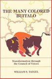 The Many Colored Buffalo, William S. Taegel, 0893917400