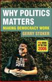 Why Politics Matters : Making Democracy Work, Stoker, Gerry, 1403997403