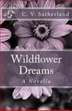Wildflower Dreams, C. Sutherland, 1492937401