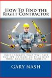 How to Find the Right Contractor for Your Project, Gary Nash, 1499107404