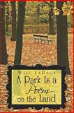 A Park Is a Poem on the Land, Lapage, Will, 1604417404