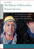 The Reform of Bismarckian Pension Systems : A Comparison of Pension Politics in Austria, France, Germany, Italy and Sweden, Schludi, Martin, 9053567402