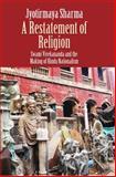 A Restatement of Religion, Jyotirmaya Sharma, 0300197403