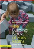 The Building Blocks of Everyday Maths : Bringing Key Concepts to Life in the Early Years and Key Stage 1, Bennett, Elaine and Weidner, Jenny, 0415657407